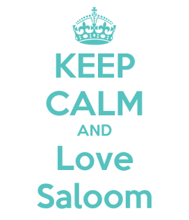 "KEEP CALM AND LOVE SALOOM/a.k.a. ""WORRELL"""