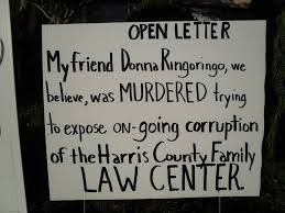 OPEN LETTER.MY FRIEND DONNA RINGORINGO KILLED BY HARRIS COUNTY FAMILY COURT
